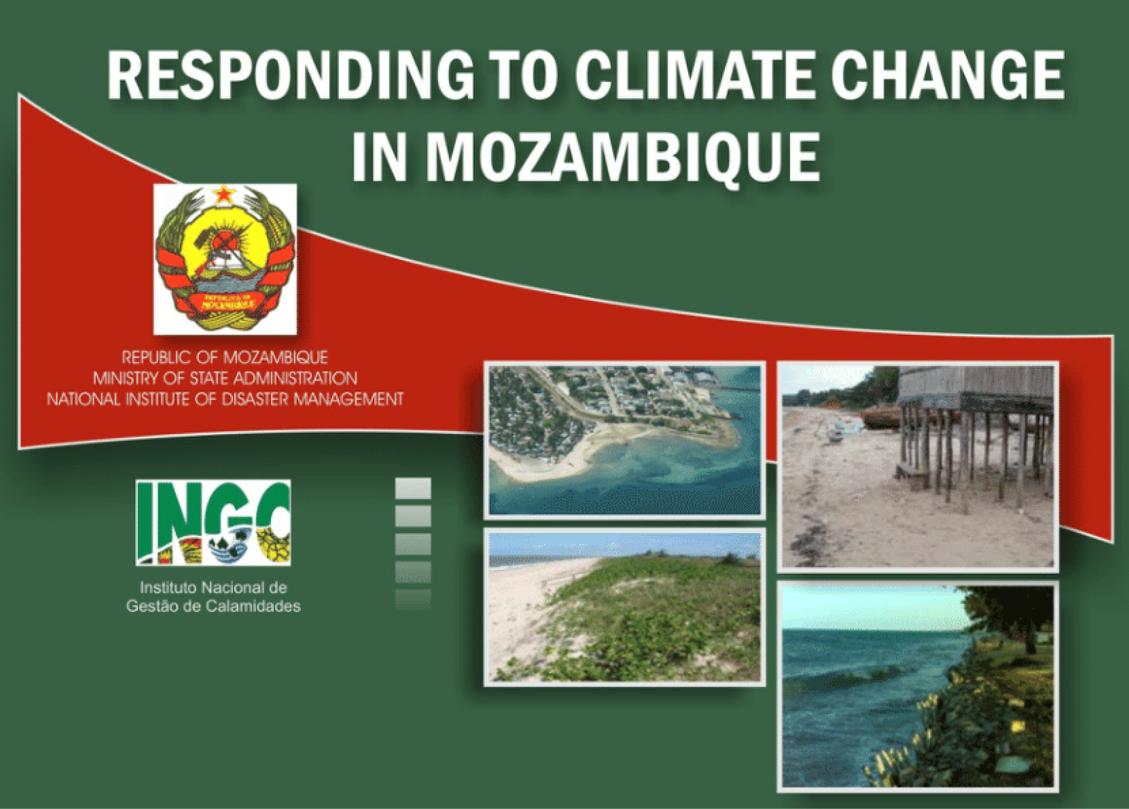 Responding to Climate Change in Mozambique: Synthesis Report. Maputo INGC